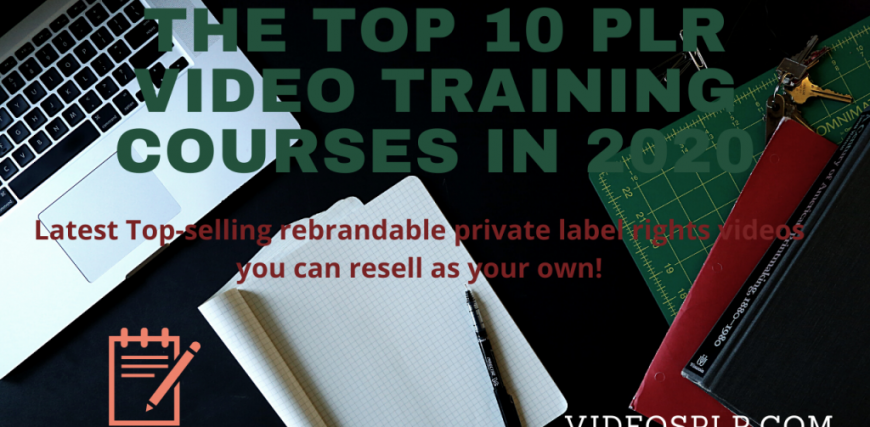 The Top 10 PLR Video Training Courses in 2020
